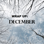 Wrap up: December